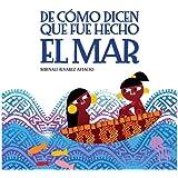 De como dicen que fue hecho el mar (Spanish Edition)