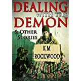 Dealing with the Demon and Other Stories ~ KM Rockwood