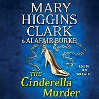 The Cinderella Murder (       UNABRIDGED) by Mary Higgins Clark, Alafair Burke Narrated by Jan Maxwell