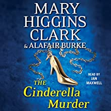The Cinderella Murder (       UNABRIDGED) by Mary Higgins Clark, Alafair Burke Narrated by Jan Maxwell