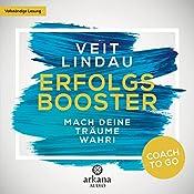 Erfolgsbooster: Mach deine Träume wahr! (Coach to go) | Veit Lindau