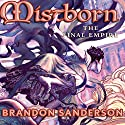 The Final Empire: Mistborn Book 1 (       UNABRIDGED) by Brandon Sanderson Narrated by Michael Kramer