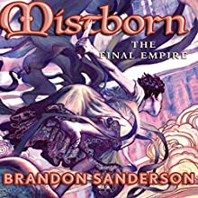 The Final Empire: Mistborn Book 1 Audiobook by Brandon Sanderson Narrated by Michael Kramer