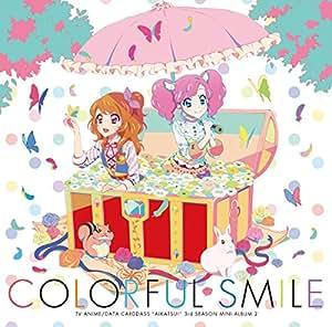 TVアニメ/データカードダス「アイカツ!」3rdシーズン挿入歌ミニアルバム2「Colorful Smile」 [CD]