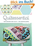 Quiltessential: Patchwork und Quilt -...