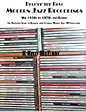 Mr. K Kelly McElroy Best of the Best - Modern Jazz: The Definitive Guide to Building Your ULTIMATE Modern Jazz CD Collection
