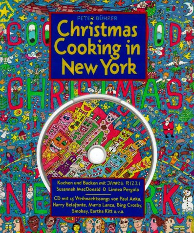 Christmas cooking in New York: Kochen und Backen mit James Rizzi, Susannah MacDonald und Linnea Pergola inkl. [CD]