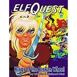 Kings of the Broken Wheel (Elfquest Graphic Novel, No 8) ~ Delfin Barral