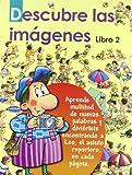 Descubre Las Imagenes. Libro 2 (Spanish Edition)