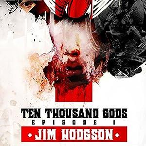 Ten Thousand Gods, Episode 1 Audiobook