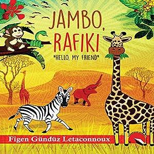 Jambo Rafiki: Hello, My Friend Audiobook