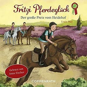 Der große Preis vom Heidehof (Fritzi Pferdeglück 3) Hörbuch