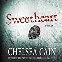 Sweetheart: A Thriller (       UNABRIDGED) by Chelsea Cain Narrated by Carolyn McCormick