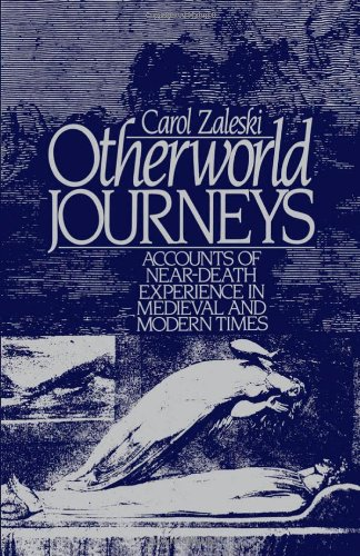 Otherworld Journeys: Accounts of Near-Death Experience in...