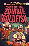 img - for Night of the Zombie Goldfish (Dr. Roach's Monstrous Stories) book / textbook / text book