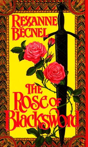 The Rose of Blacksword, Rexanne Becnel