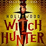 Hollywood Witch Hunter | Valerie Tejeda