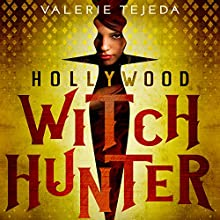 Hollywood Witch Hunter (       UNABRIDGED) by Valerie Tejeda Narrated by Connor Eiding