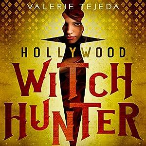 Hollywood Witch Hunter - Valerie Tejeda