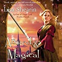 Armed & Magical: Raine Benares, Book 2 Audiobook by Lisa Shearin Narrated by Eileen Stevens