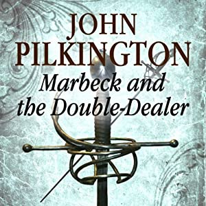 Marbeck and the Double-Dealer: Marbeck Series, Book 1 | [John Pilkington]