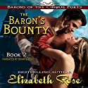 The Baron's Bounty: Barons of the Cinque Ports Series, Book 2 Audiobook by Elizabeth Rose Narrated by Brian J. Gill