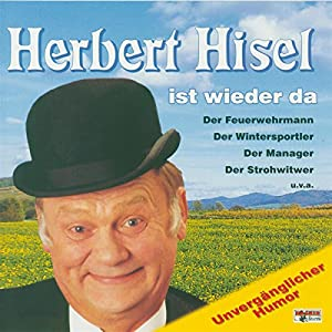 Herbert Hisel ist wieder da Hörspiel