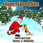 Santa's Rescue Dog: Super Speed Sam, Book 5 Hörbuch von Monty J. McClaine Gesprochen von: Millian Quinteros