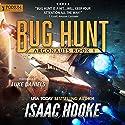 Bug Hunt: Argonauts, Book 1 Hörbuch von Isaac Hooke Gesprochen von: Luke Daniels