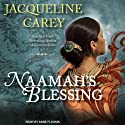 Naamah's Blessing: Naamah Series, Book 3 (       UNABRIDGED) by Jacqueline Carey Narrated by Anne Flosnik