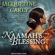 Naamah's Blessing: Naamah Series, Book 3 | [Jacqueline Carey]