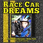 Race Car Dreams: Childhood Dreams, Book 2 | William Evans III