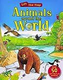 Animals Around the World (Lift the Flap (Kingfisher))