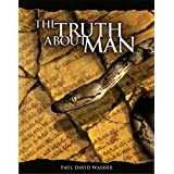 The Truth about Man ~ Paul Washer