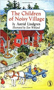 The Children of Noisy Village by Astrid Lindgre