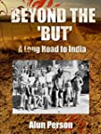 BEYOND THE 'BUT': A Long Road to Indi...