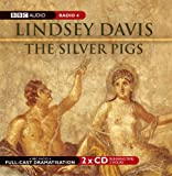 Lindsey Davis The Silver Pigs: Starring Anton Lesser and Fritha Goodey (BBC Audio Collection: Crime)