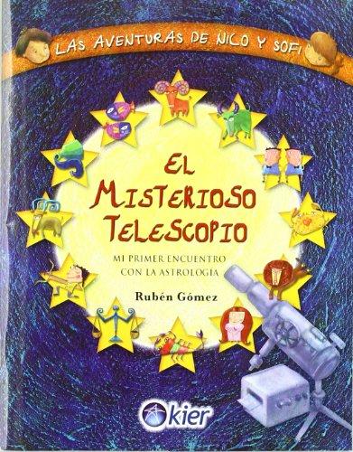 El Misterioso Telescopio/ The Mystery Telescope: Mi Primer Encuentro Con La Astrologia/ My First Encounter With Astrology (Spanish Edition)
