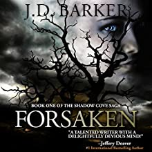 Forsaken: Book One of the Shadow Cove Saga (       UNABRIDGED) by J.D. Barker Narrated by Christina Delaine