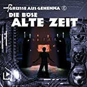 Die böse alte Zeit (Grüße aus Gehenna 6) | Dane Rahlmeyer