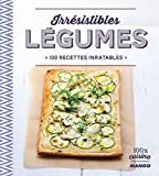 Irr�sistibles l�gumes - 100 recettes inratables