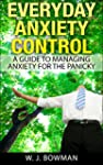 Everyday Anxiety Control: A Guide to...