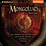 The Mongoliad: The Foreworld Saga, Book 2 (       UNABRIDGED) by Neal Stephenson, Greg Bear, Mark Teppo, Nicole Galland, Erik Bear, Joseph Brassey, Cooper Moo Narrated by Luke Daniels