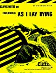 CliffsNotes on Faulkner's As I Lay Dy...