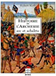 HISTOIRE DE L'ARCHERIE : ARC ET ARBAL�TE