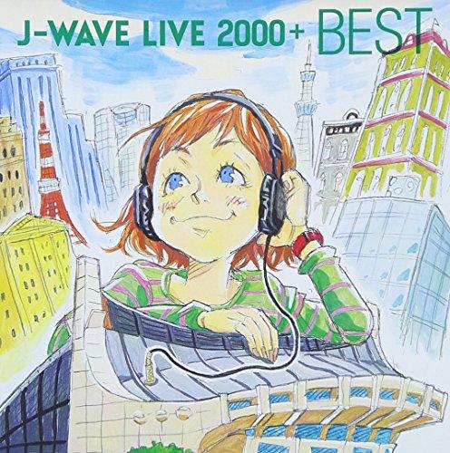 J-WAVE LIVE 2000+BEST