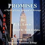 Promises: A Story of Love, Betrayal & Revenge: Mountain Memories Trilogy | E. G. Lewis