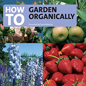 How to Garden Organically | [Tom Petherick]