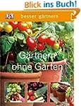 besser g�rtnern- G�rtnern ohne Garten