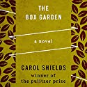The Box Garden (       UNABRIDGED) by Carol Shields Narrated by Eileen Stevens